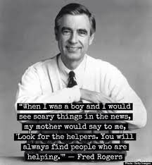 Look For The Helpers!!